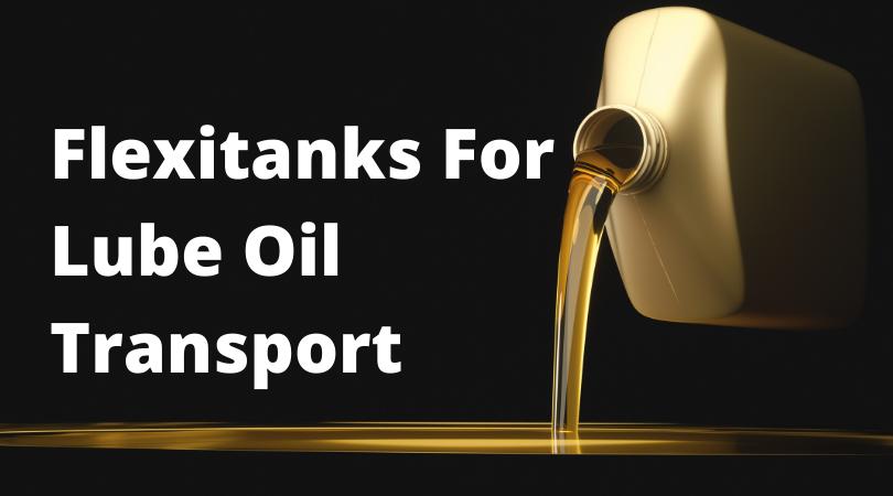 SIA Flexitanks For LUBE Oils Transport FB AD (1)