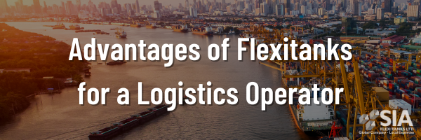 SIA FLEXITANK Advantages of Flexitanks for a Logistics Operator – EMAIL HEADING